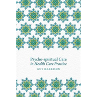Psycho-Spiritual Care in Health Care Practice (BOK)