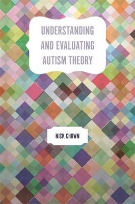 Understanding and Evaluating Autism Theory (BOK)