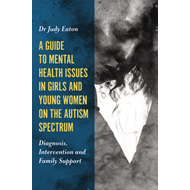 Guide to Mental Health Issues in Girls and Young Women on th (BOK)
