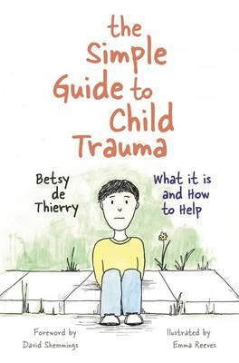 Simple Guide to Child Trauma (BOK)