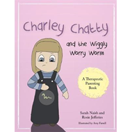 Charley Chatty and the Wiggly Worry Worm (BOK)