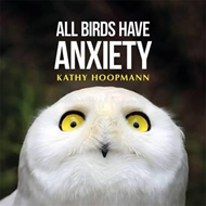 All Birds Have Anxiety (BOK)