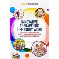 Innovative Therapeutic Life Story Work (BOK)