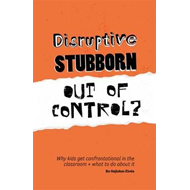 Disruptive, Stubborn, Out of Control? (BOK)