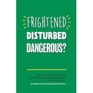 Frightened, Disturbed, Dangerous? (BOK)