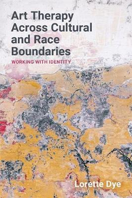 Art Therapy Across Cultural and Race Boundaries (BOK)