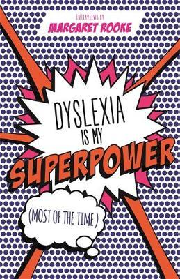 Dyslexia is My Superpower (Most of the Time) (BOK)