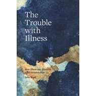 Trouble with Illness (BOK)