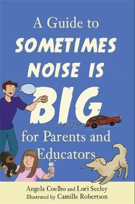 Guide to Sometimes Noise is Big for Parents and Educators (BOK)