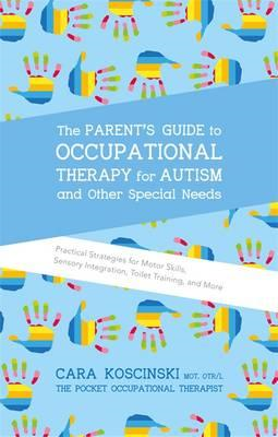 Parent's Guide to Occupational Therapy for Autism and Other (BOK)