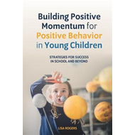 Building Positive Momentum for Positive Behavior in Young Ch (BOK)