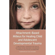 Attachment-Based Milieus for Healing Child and Adolescent De (BOK)