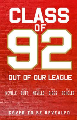 Class of 92: Out of Our League (BOK)