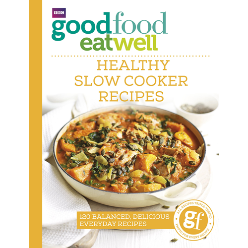 Good Food Eat Well: Healthy Slow Cooker Recipes (BOK)