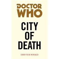 Doctor Who: City of Death (Target Collection) (BOK)