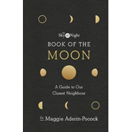 Sky at Night: Book of the Moon - A Guide to Our Closest Neig (BOK)