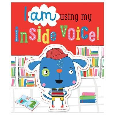 I Am Using My Inside Voice! (BOK)