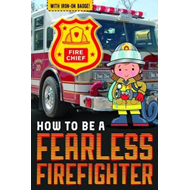 How to be a Fearless Firefighter (BOK)