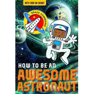 How to be an Awesome Astronaut (BOK)