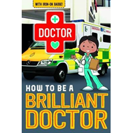 How to be a Brilliant Doctor (BOK)