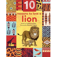 10 Reasons to Love... a Lion (BOK)