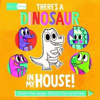 Magic Windows: There's a Dinosaur in My House! (BOK)