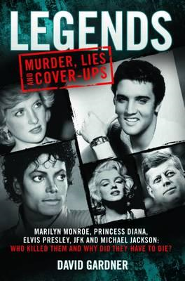 Legends: Murder, Lies and Cover-Ups (BOK)
