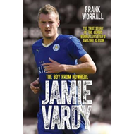 Jamie Vardy, The Boy From Nowhere (BOK)