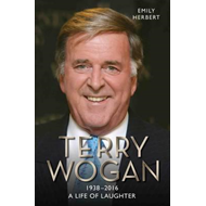 Sir Terry Wogan: A Life of Laughter (BOK)