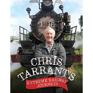 Chris Tarrant's Extreme Railway Journeys (BOK)