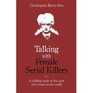 Talking with Female Serial Killers (BOK)