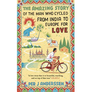Amazing Story of the Man Who Cycled from India to Europe for (BOK)