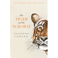 Tiger and the Acrobat (BOK)
