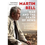 War and the Death of News (BOK)