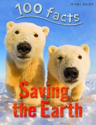 100 Facts Saving the Earth (BOK)