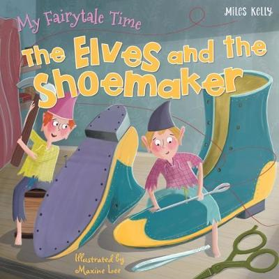 My Fairytale Time: The Elves and the Shoemaker (BOK)
