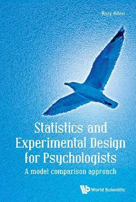 Statistics And Experimental Design For Psychologists: A Mode (BOK)