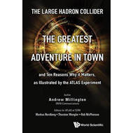 Large Hadron Collider, The: The Greatest Adventure In Town A (BOK)