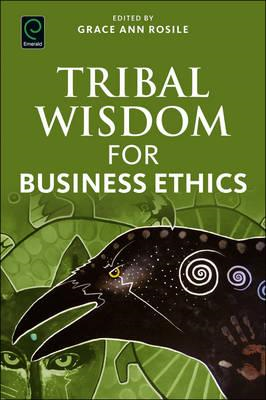 Tribal Wisdom for Business Ethics (BOK)