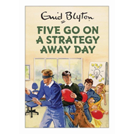 Five Go On A Strategy Away Day (BOK)