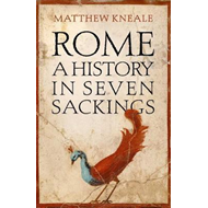 Rome: A History in Seven Sackings (BOK)