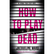 How to Play Dead (BOK)