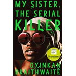 My Sister, the Serial Killer - The Sunday Times Bestseller (BOK)
