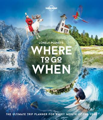 Lonely Planet's Where To Go When (BOK)