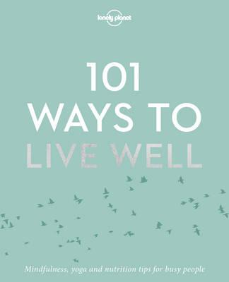101 Ways to Live Well (BOK)