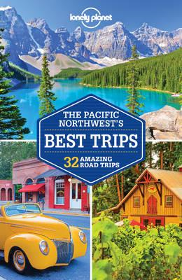 Lonely Planet Pacific Northwest's Best Trips (BOK)
