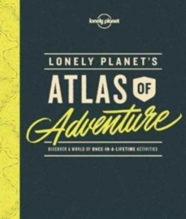 Lonely Planet's atlas of adventure (BOK)
