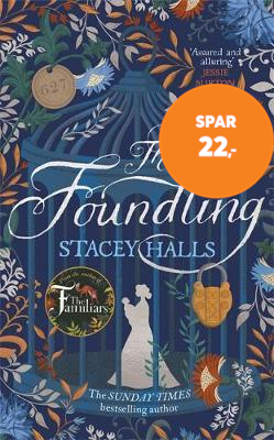 The Foundling - From the author of The Familiars, Sunday Times bestseller and Richard & Judy pick (BOK)