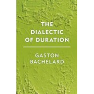 Dialectic of Duration (BOK)