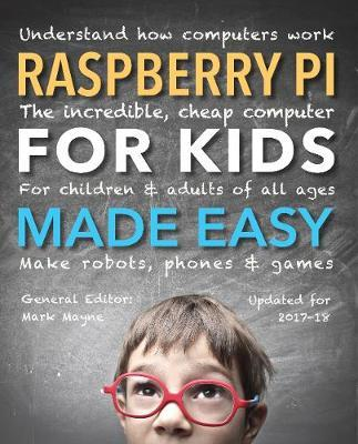Raspberry Pi for Kids (Updated) Made Easy (BOK)